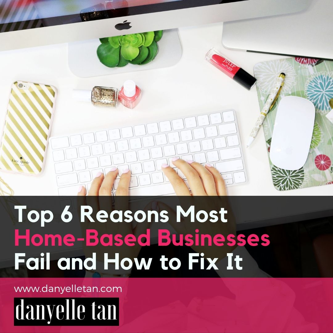 Work From Home Tips: Top 6 Reasons Most Home-Based Businesses Fail and How to Fix It