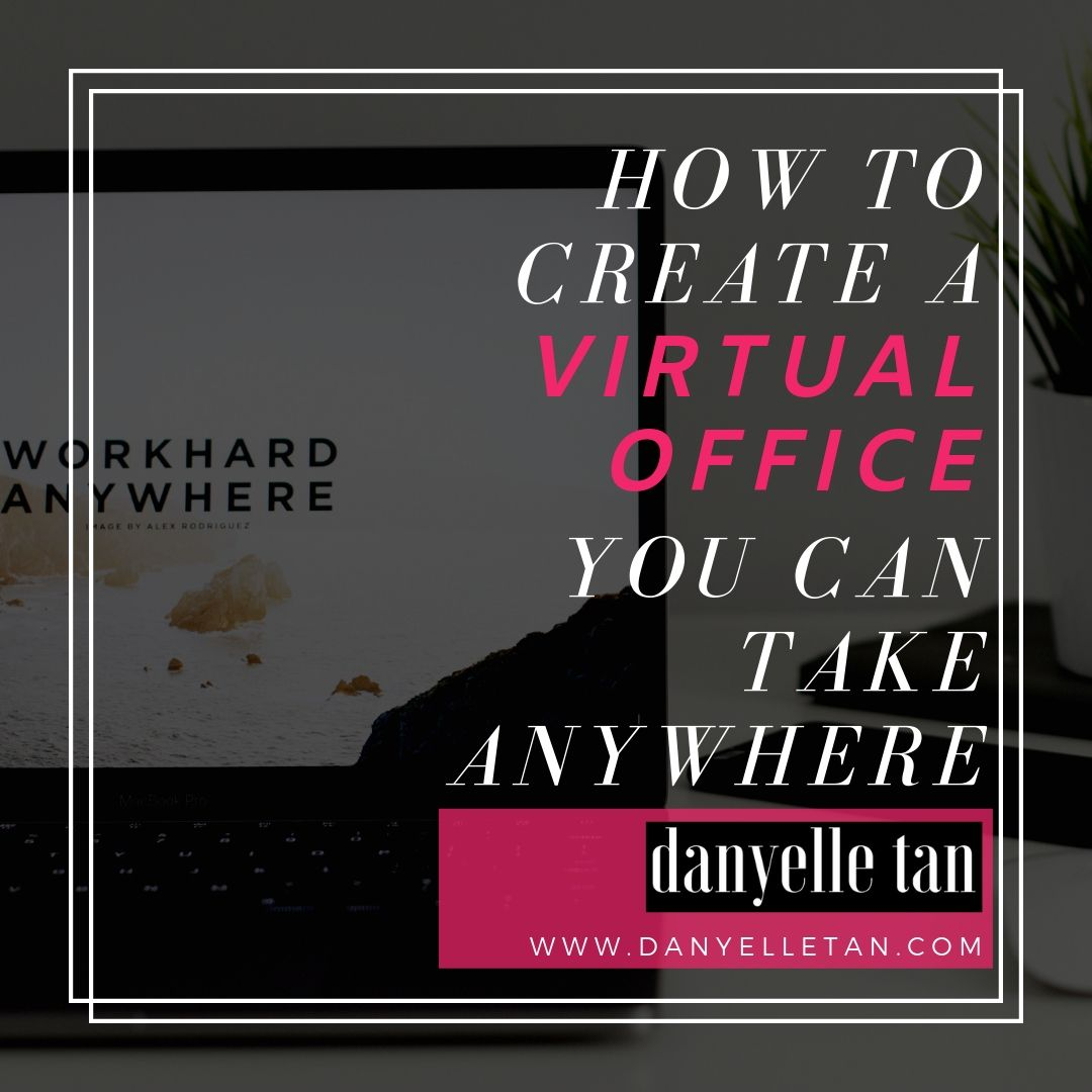 Work From Home Tips: How To Create A Virtual Office You Can Take Anywhere